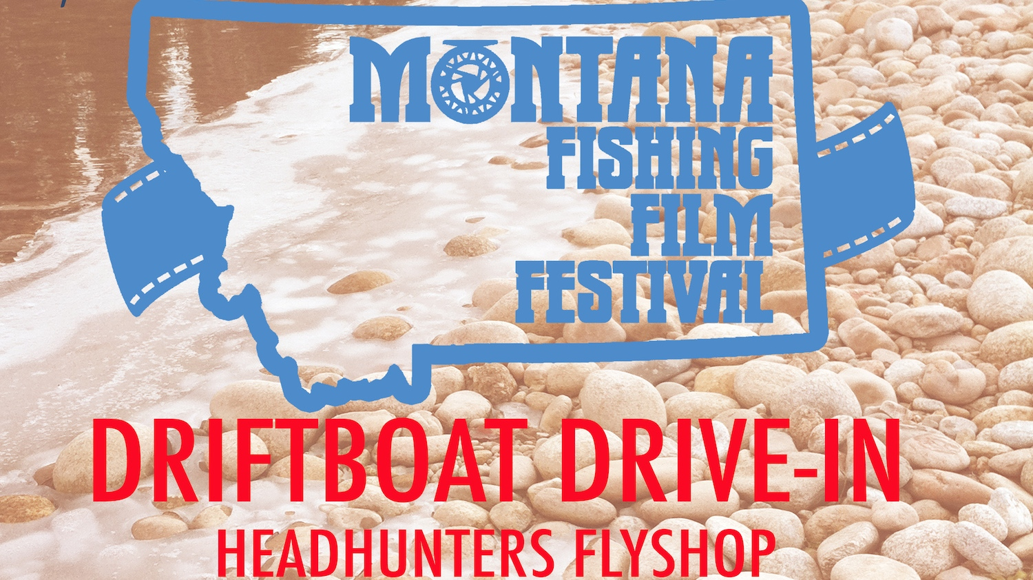 Drift Boat Drive-In Headhunters Fly Shop Montana Fishing Film Festival Friday May 15th