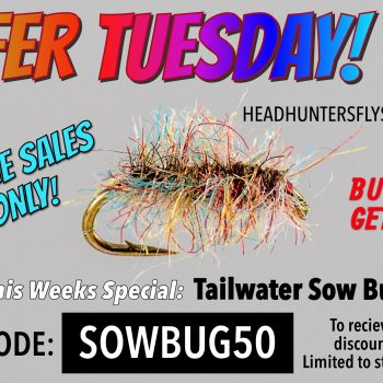 2FER TUESDAY Tailwater Sow Bug BOGO
