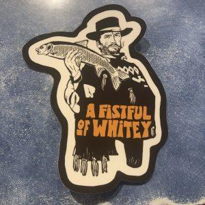 Fistful of Whitey Sticker